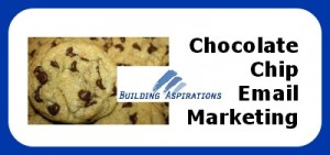 Building Aspirations - Chocolate Chip Email Marketing